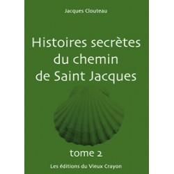 Histoires secrètes du chemin de St Jacques
