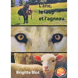 L'Âne, le loup et l'agneau - Brigitte Blot